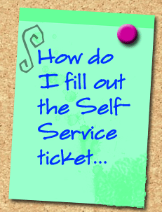 How Do I fill out a self-service ticket?